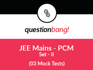 JEE Main – PCM Online Tests (Set – II)