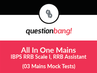 All-in-one mains IBPS Mains practice - RRB Officer (Scale I), RRB Office Assistant (Multipurpose)