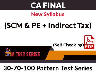 CA Final New Syllabus (SCM & PE + Indirect Tax) Combo 30-70-100 Pattern Test Series (Self Checking, PDF)