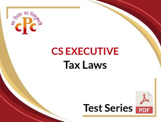 CS Executive Tax Laws Test Series