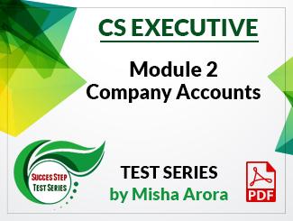 CS Executive Module 2 Company Accounts Test Series by Misha Arora (PDF)