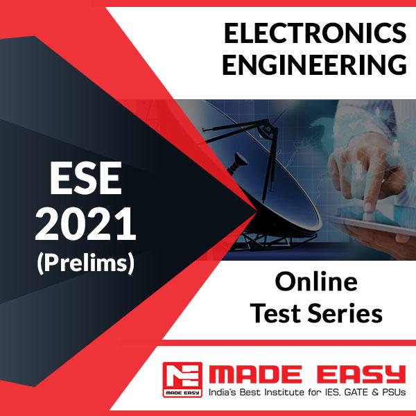 ESE 2021 Electronics Engineering Prelims Online Test Series
