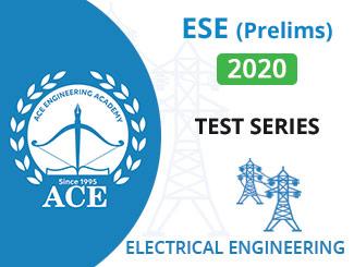 ESE Prelims Test Series 2020 Electrical Engineering