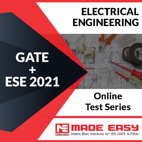 GATE + ESE 2021 Electrical Engineering Online Test Series