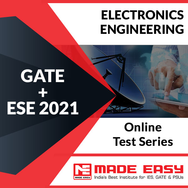 GATE + ESE 2021 Electronics Engineering Online Test Series
