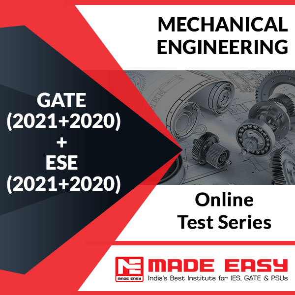 GATE (2021+2020) + ESE (2021+2020) Mechanical Engineering Online Test Series