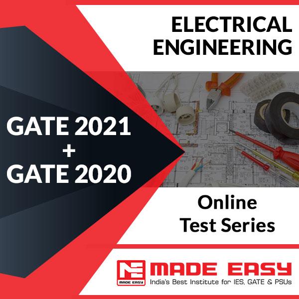GATE 2021 + GATE 2020 Electrical Engineering Online Test Series
