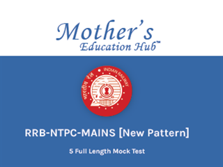 RRB-NTPC-MAINS [New Pattern Tests 1-5]