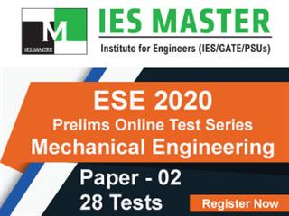 ESE 2020 Prelims Online Test Series Paper-2 (Engineering Discipline) (ME)