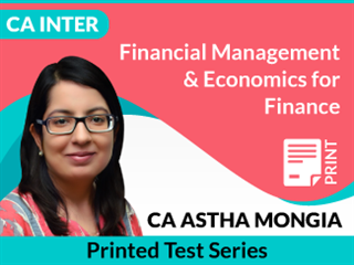 CA Inter Financial Management & Economics for Finance Test Series by CA Astha Mongia (Printed)