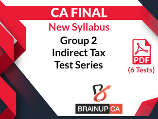CA Final (New Syllabus) Group-2 Indirect Tax Test Series (6 Tests, PDF)