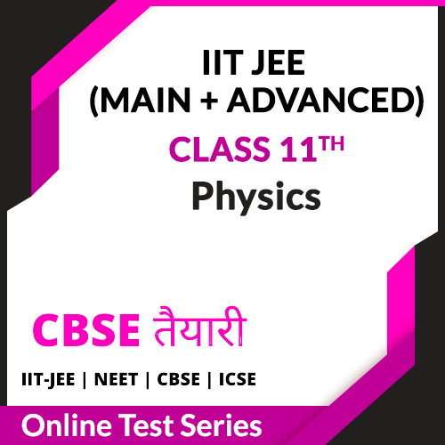 IIT JEE (Main + Advanced) Physics for Class 11 Online Test Series