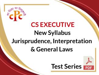 CS Executive New Syllabus Jurisprudence, Interpretation & General Laws Test Series