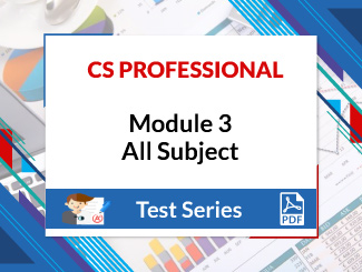 CS Professional Module 3 All Subjects Test Series