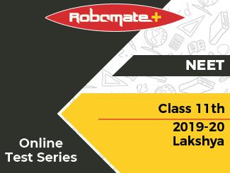 Class 11th NEET 2019-20 Lakshya Online Test Series