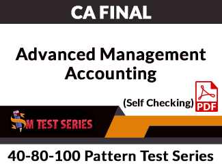 CA Final Advanced Management Accounting 40-80-100 Pattern Test Series (Self Checking, PDF)