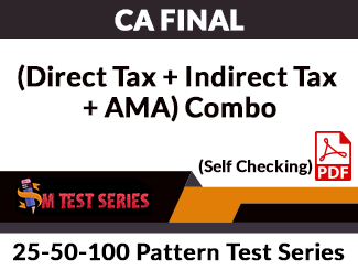 CA Final (Direct Tax + Indirect Tax + AMA) Combo 25-50-100 Pattern Test Series (Self Checking, PDF)