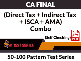 CA Final (Direct Tax + Indirect Tax + ISCA + AMA) Combo 50-100 Pattern Test Series (Self Checking, PDF)