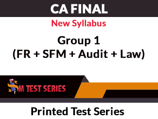 CA Final New Syllabus Group 1 (FR + SFM + Audit + Law) Printed Test Series