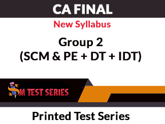 CA Final New Syllabus Group 2 (SCM & PE + DT + IDT) Printed Test Series