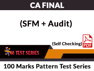 CA Final (SFM + Audit) Combo 100 Marks Pattern Test Series (Self Checking, PDF)