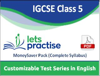 IGCSE Class 5 Customizable Test Series in PDF MoneySaver Pack (Complete Syllabus)