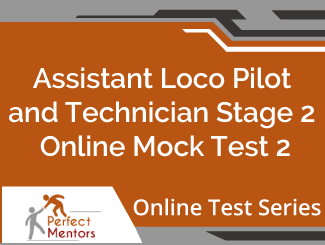 Assistant Loco Pilot and Technician Stage 2 Online Mock Test - 4 Months