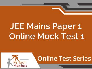 JEE Mains Paper 1 Online Mock Test - 2 Months