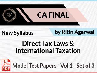 CA Final New Syllabus Direct Tax Laws & International Taxation Model Test Papers Vol 1 - Set of 3 with Checking by Ritin Agarwal