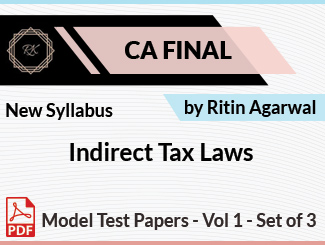 CA Final New Syllabus Indirect Tax Laws Model Test Papers Vol 1 - Set of 3 with Checking by Ritin Agarwal