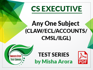 CS Executive Any One Subject (CLAW/ECL/ACCOUNTS/CMSL/ILGL) Test Series by Misha Arora (PDF)