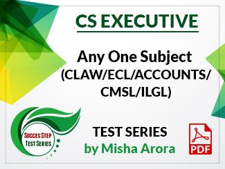 CS Executive Any One Subject (CLAW/ECL/ACCOUNTS/CMSL/ILGL) Test Series by Misha Arora (PDF)