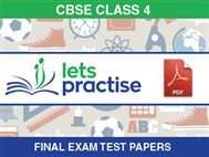 CBSE Class 4 Final Exam Test Papers in PDF By LetsPractise
